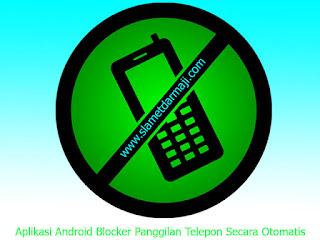 Aplikasi Android Blocker Panggilan Telepon Secara Otomatis