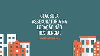 CLAUSULA ASSECURATÓRIA NA LOCAÇÃO NÃO RESIDENCIAL  PESSOA FÍSICA
