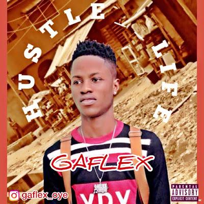 Music | Gaflex - Hustle Life