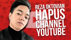 Reza Arap Oktovian Menghapus Channel YouTubenya? Ini dia Penjelasannya