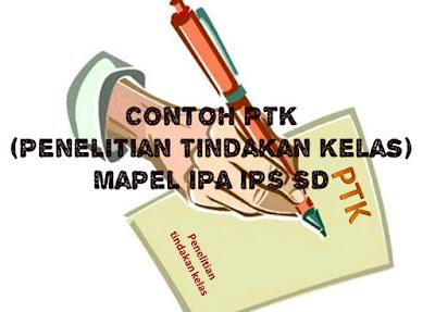 Contoh PTK (Penelitian Tindakan Kelas) Mapel IPA IPS SD