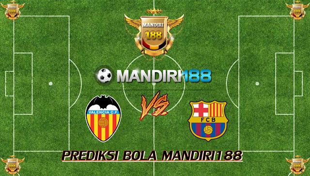 AGEN BOLA - Prediksi Valencia vs Barcelona 9 Februari 2018