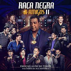 Download Raça Negra – Raça Negra e Amigos II Ao Vivo (2017)