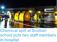 http://sciencythoughts.blogspot.co.uk/2016/01/chemical-spill-at-scottish-school-puts.html