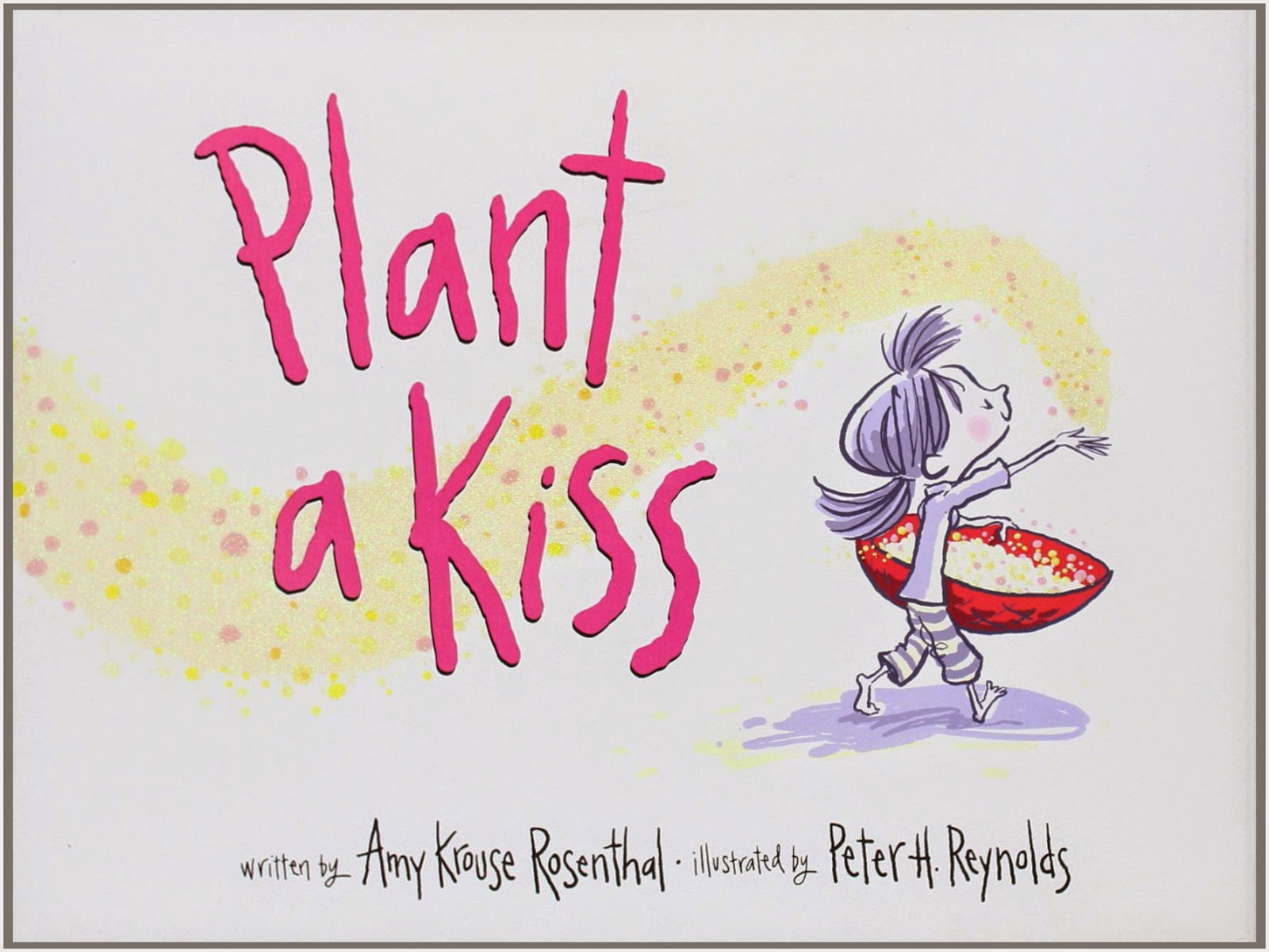 Plant a Kiss, part of children's book review list about Valentine's Day