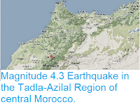 http://sciencythoughts.blogspot.com/2014/05/magnitude-43-earthquake-in-tadla-azilal.html