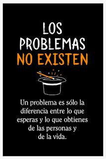 Los problemas no existen