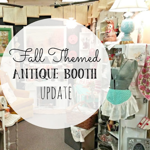 Fall Themed Antique Booth Update