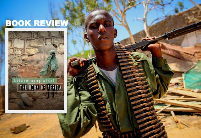 "BOOK REVIEW | Dr. Kidane Mengisteab's ""The Horn of Africa"""