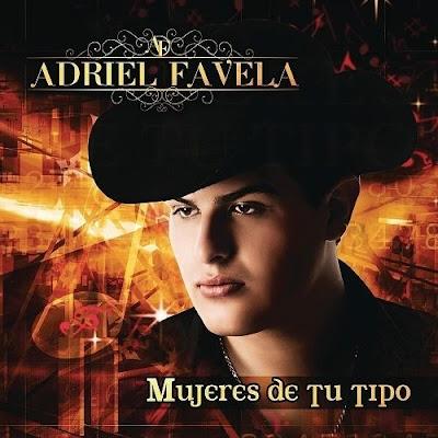 Adriel Favela – Mujeres De Tu Tipo 2014 nuevo disco oficial