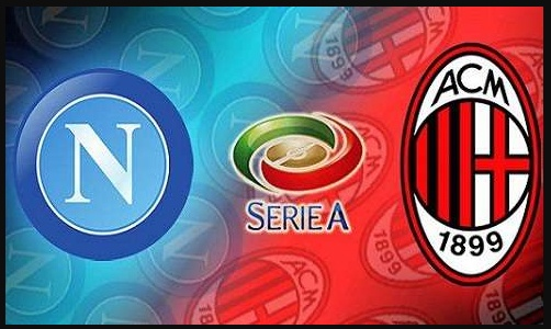 DIRETTA Napoli Milan Streaming Gratis Rojadirecta Serie A YouTube Facebook, dove vederla