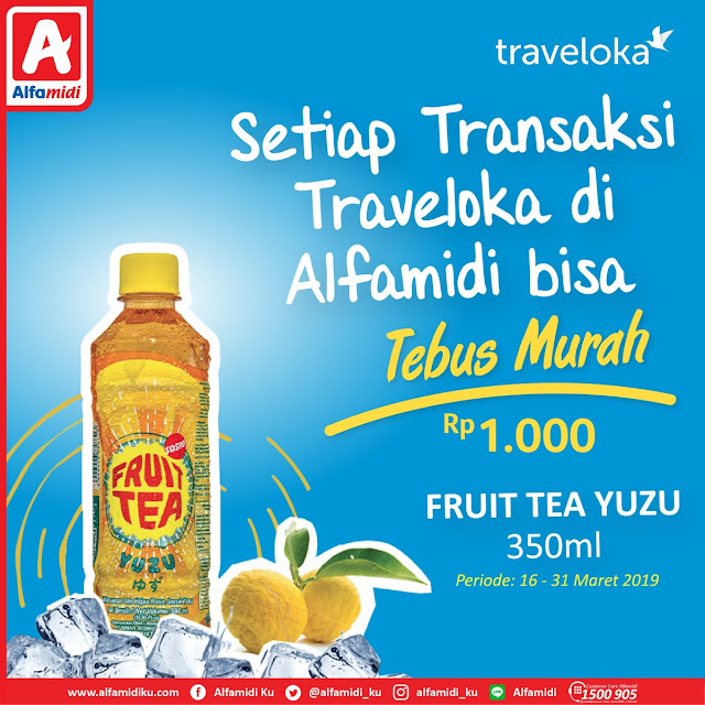 #Alfamidi - #Promo Bayar Traveloka Bisa Tebus Murah Fruit Tea 1 Ribu (s.d 31 Maret 2019)