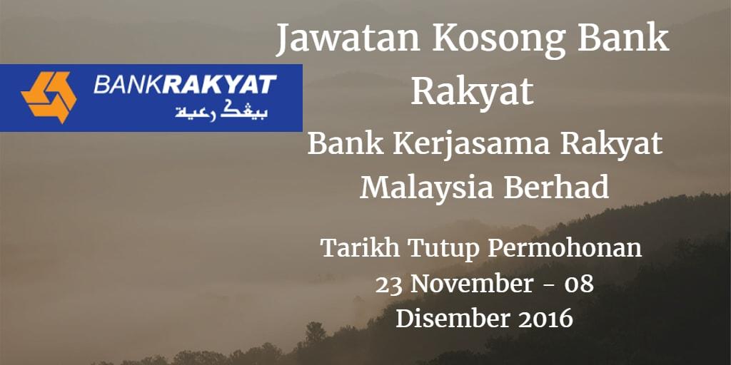 Jawatan Kosong Bank Rakyat 23 November - 08 Disember 2016