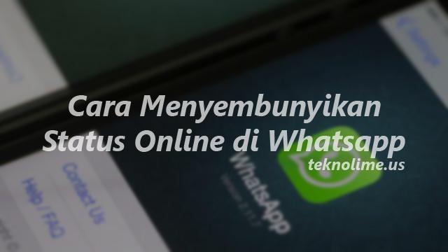Cara Menyembunyikan Status Online di Whatsapp, tanpa ROOT