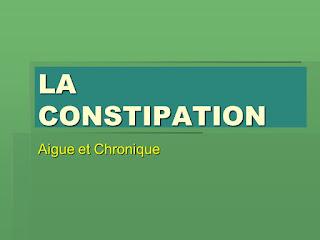 LA CONSTIPATION Aigue et Chronique .pdf