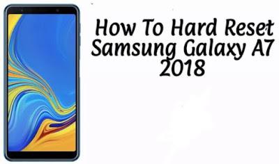 Cara Hard Reset di Samsung Galaxy A7 2018