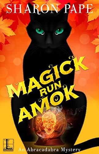 Magick Run Amok (An Abracadabra Mystery Book 3) by Sharon Pape
