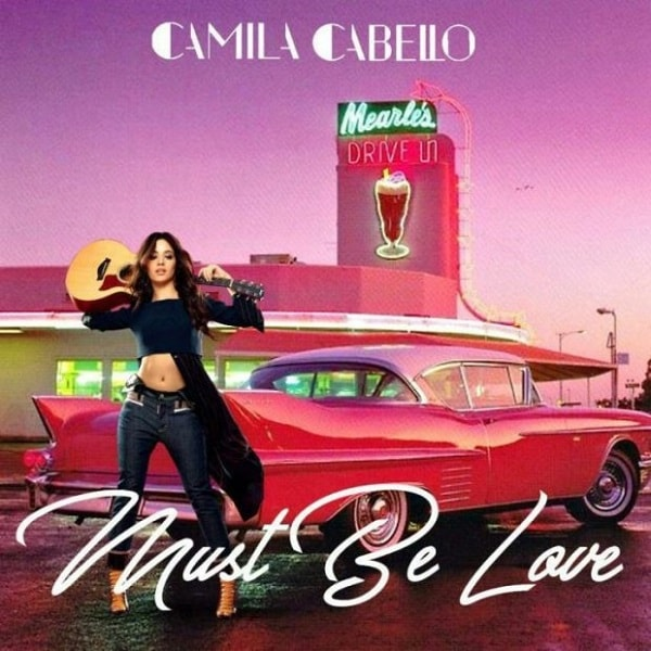 Camila Cabello – Must Be Love [iTunes Rip AAC M4A]