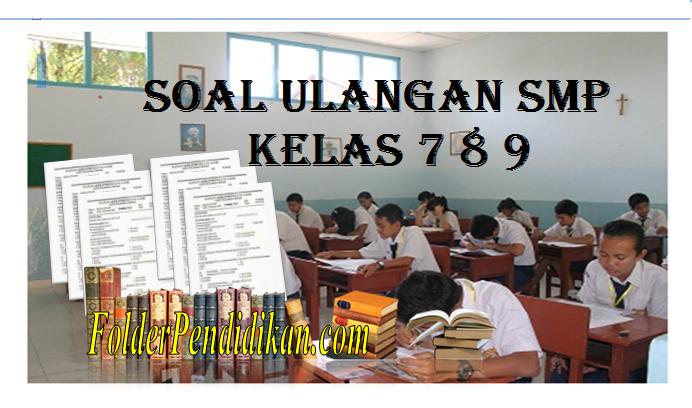 Soal Ulangan SMP Kelas 7 8 9