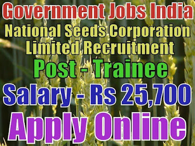 National Seeds Corporation Limited NSC Recruitment 2017