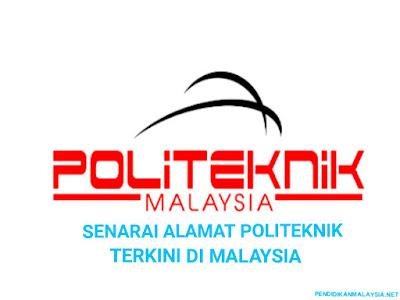 Senarai Alamat Politeknik Terkini di Malaysia