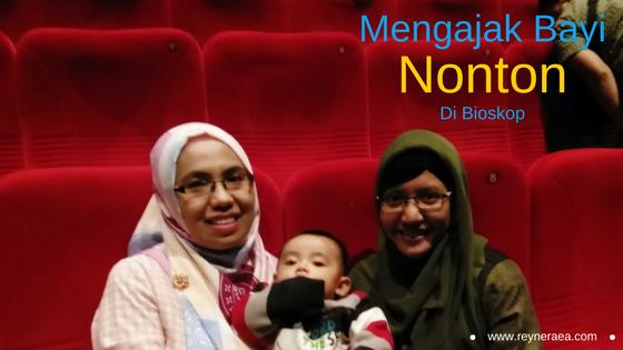 pengalaman mengajak bayi 5 bulan nonton bioskop