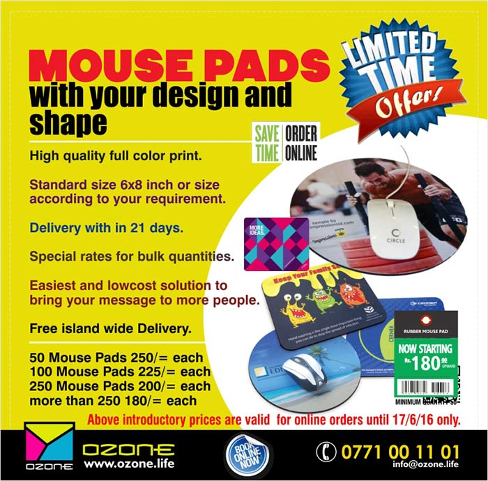 High quality full color print.    Standard size 6x8 inch or size  according to your requirement.   Delivery with in 21 days.   Special rates for bulk quantities.   Easiest and lowcost solution to  bring your message to more people.    Free island wide Delivery.  50 Mouse Pads 250/= each 100 Mouse Pads 225/= each 250 Mouse Pads 200/= each more than 250 180/= each
