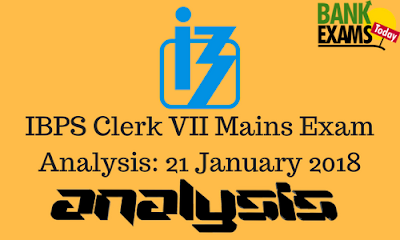 IBPS Clerk VII Mains Exam Analysis - 21 January 2018