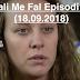 Seriali Me Fal Episodi 1355 (18.09.2018)