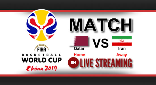 Livestream List: Qatar vs Iran June 29, 2018 Asian Qualifiers FIBA World Cup China 2019