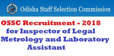 OSSC Recruitment 2018 for Inspector of Legal Metrology and Laboratory Assistant