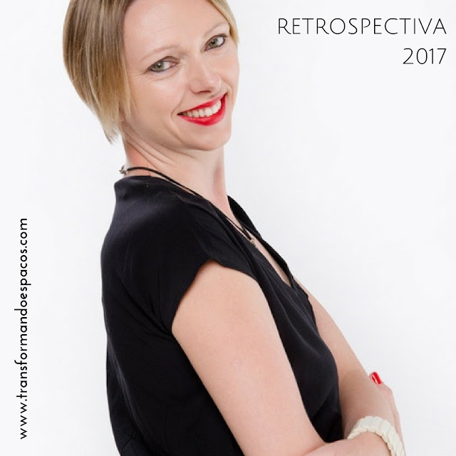 Retrospectiva 2017 no blog Transformando Espaços
