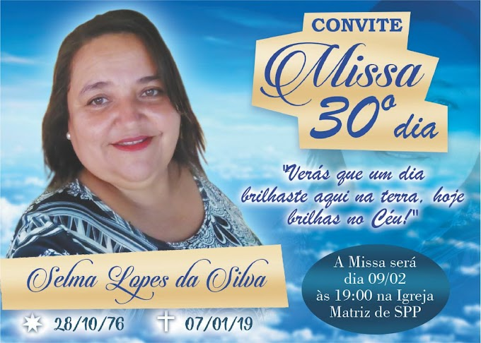 Hoje dia (9), tem a missa de 30 dias de vida enterna de Selma Lopes