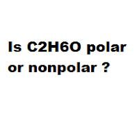 Is C2H6O polar or nonpolar ?