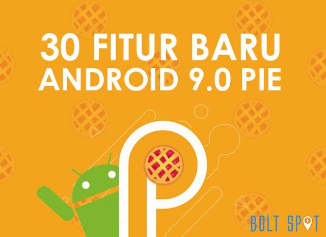 Makin Keren! Ini Dia 30 Fitur Baru Android 9.0 Pie Yang Harus Kalian Tau