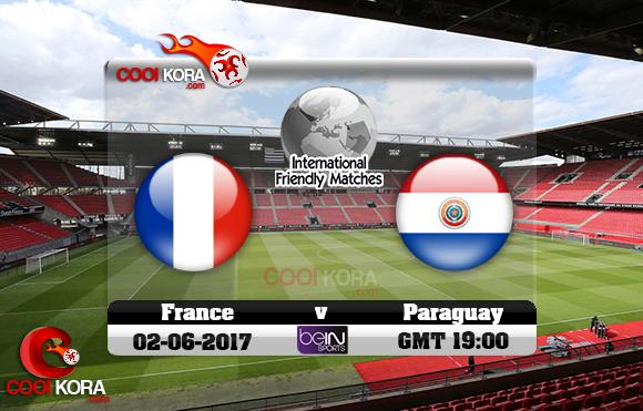 مشاهدة مباراة فرنسا وباراغواي اليوم 2-6-2017 مباراة ودية