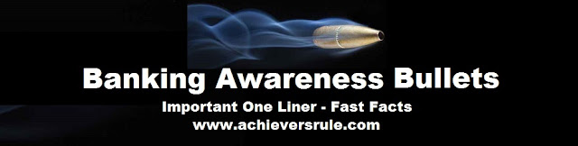 Banking Awareness - One Liner Fast Facts Bullets