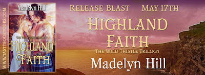 Release Blast & Giveaway:  Highland Faith – Madelyn Hill