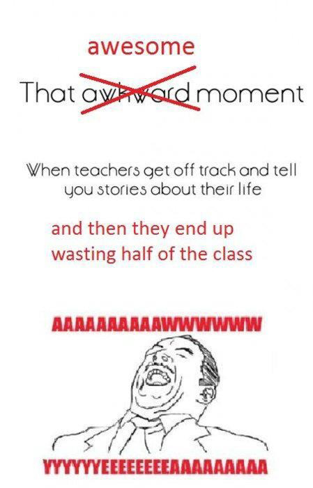 That Awesome Moment - When Teachers Get Off Track