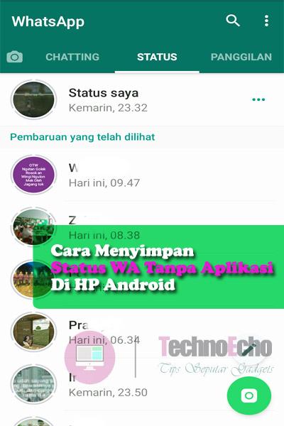 Cara Menyimpan Status Foto Video Whatsapp Teman Tanpa Aplikasi