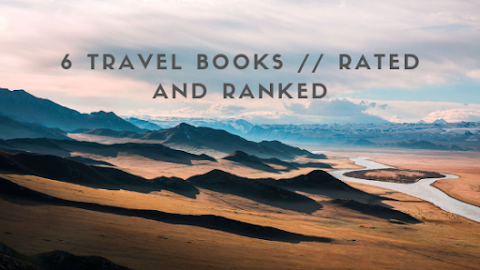 6 Travel Books // Ranked and Reviewed