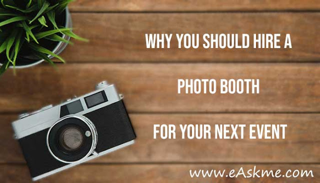 Why you should hire a photo booth for your next event in Melbourne: eAskme