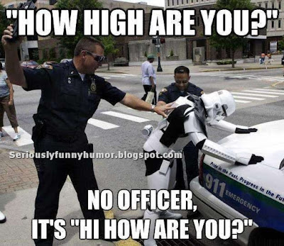 "How high are you? No officer, it's ""Hi, how are you?"""
