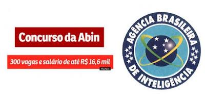 ABIN - Em Janeiro Edital para 300 vagas