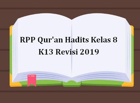 RPP Qur'an Hadits Kelas 8 K13 Revisi 2019