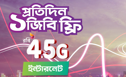 Experience Robi 4.5G Network! enjoy 1GB FREE Internet Per day!