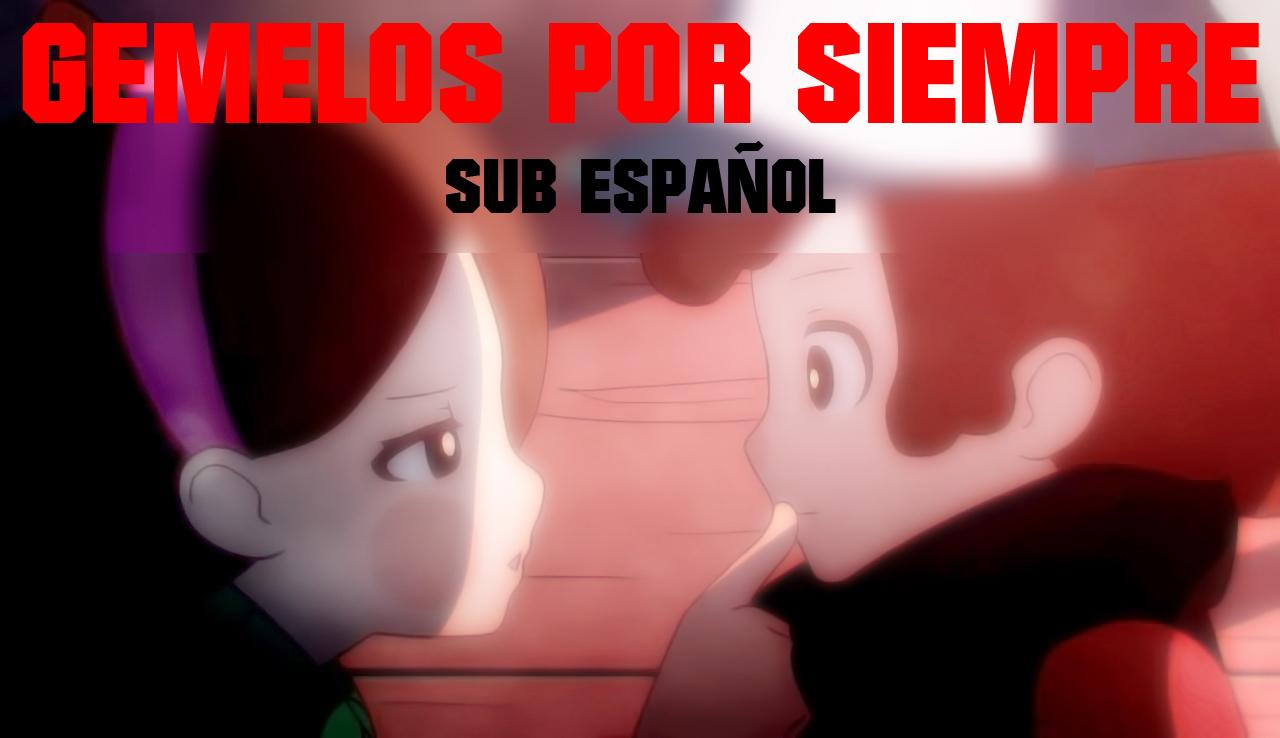 Gravity Falls Twins Forever/ Gemelos por siempre (Animación) Sub Español