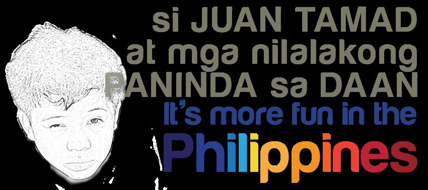 Juan Tamad at ang mga nilalakong Paninda sa Daan, It's more fun in the Philippines