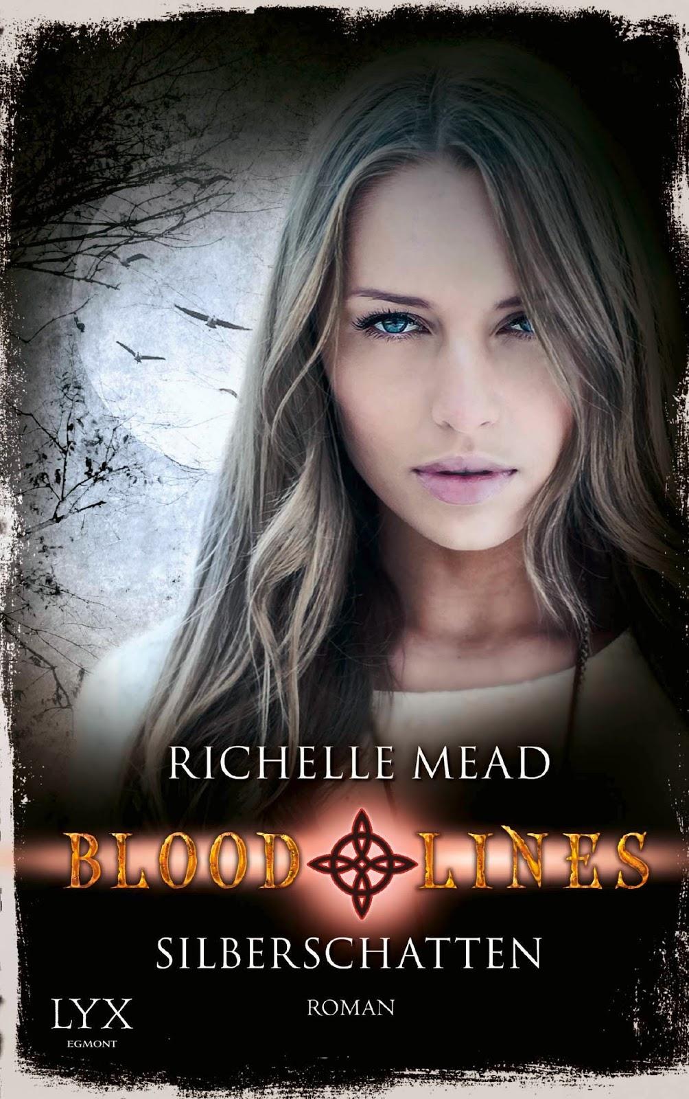 Mead, Richelle ∞ Bloodlines: Silberschatten