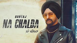"Presenting Na chalda lyrics penned by Hapee Malhi. Latest punjabi song ""Na Chalda"" is sung by Gurtaj & music given by Proof & out by Jass Records"